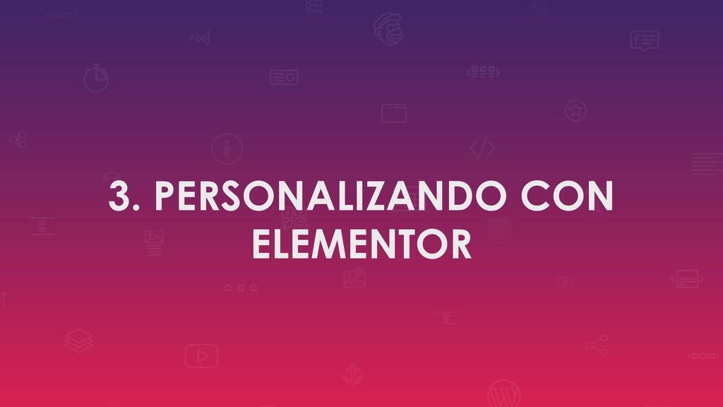 3. PERSONALIZANDO CON ELEMENTOR