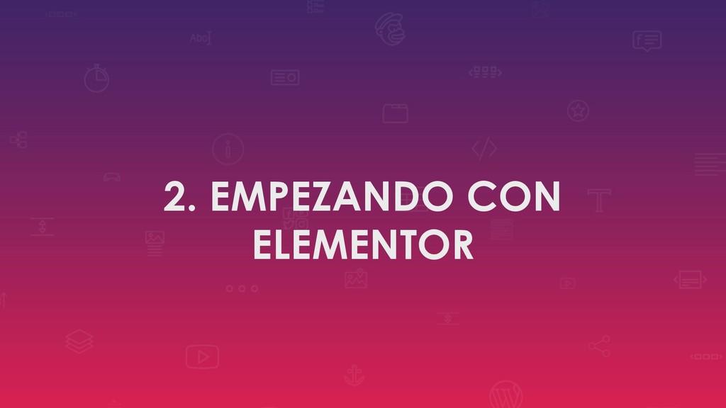 2. EMPEZANDO CON ELEMENTOR