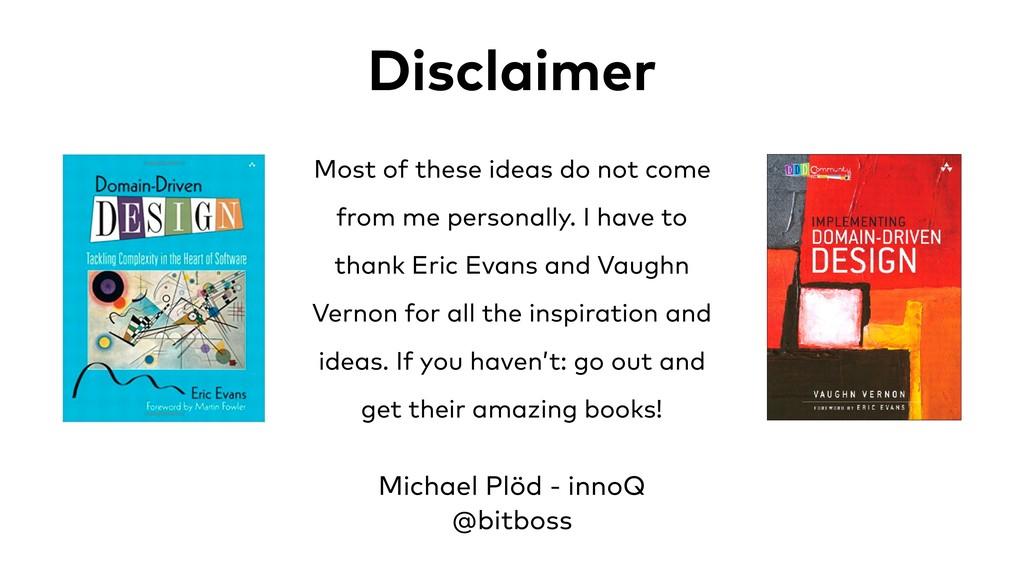 Disclaimer Michael Plöd - innoQ @bitboss Most ...