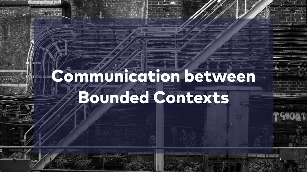 Communication between Bounded Contexts