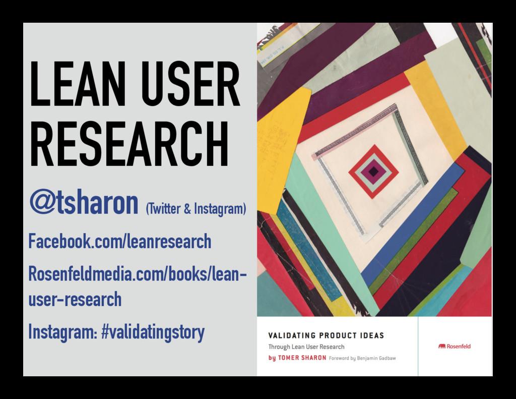 LEAN USER RESEARCH @tsharon (Twitter & Instagra...