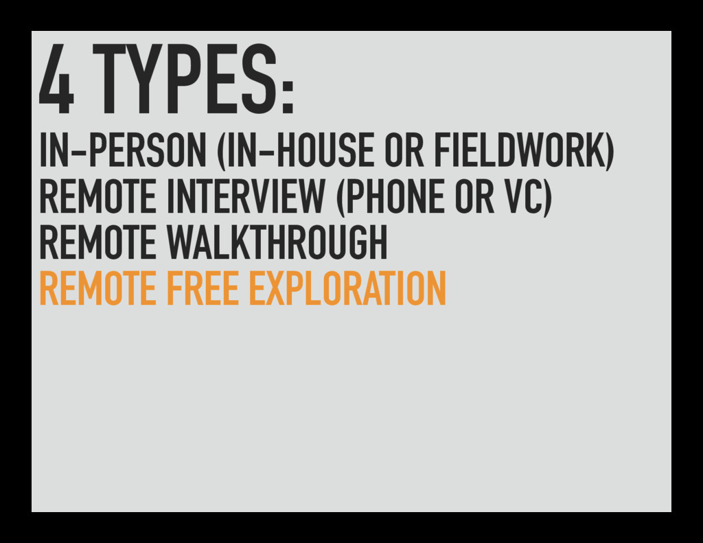 4 TYPES: IN-PERSON (IN-HOUSE OR FIELDWORK) REMO...