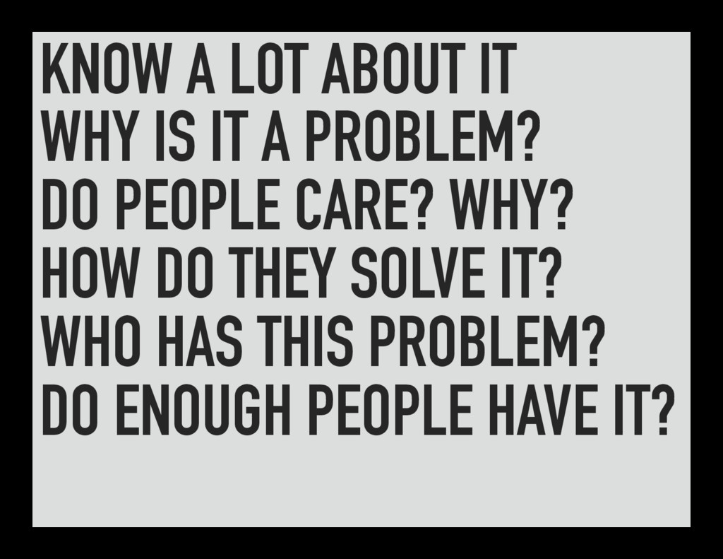KNOW A LOT ABOUT IT WHY IS IT A PROBLEM? DO PEO...
