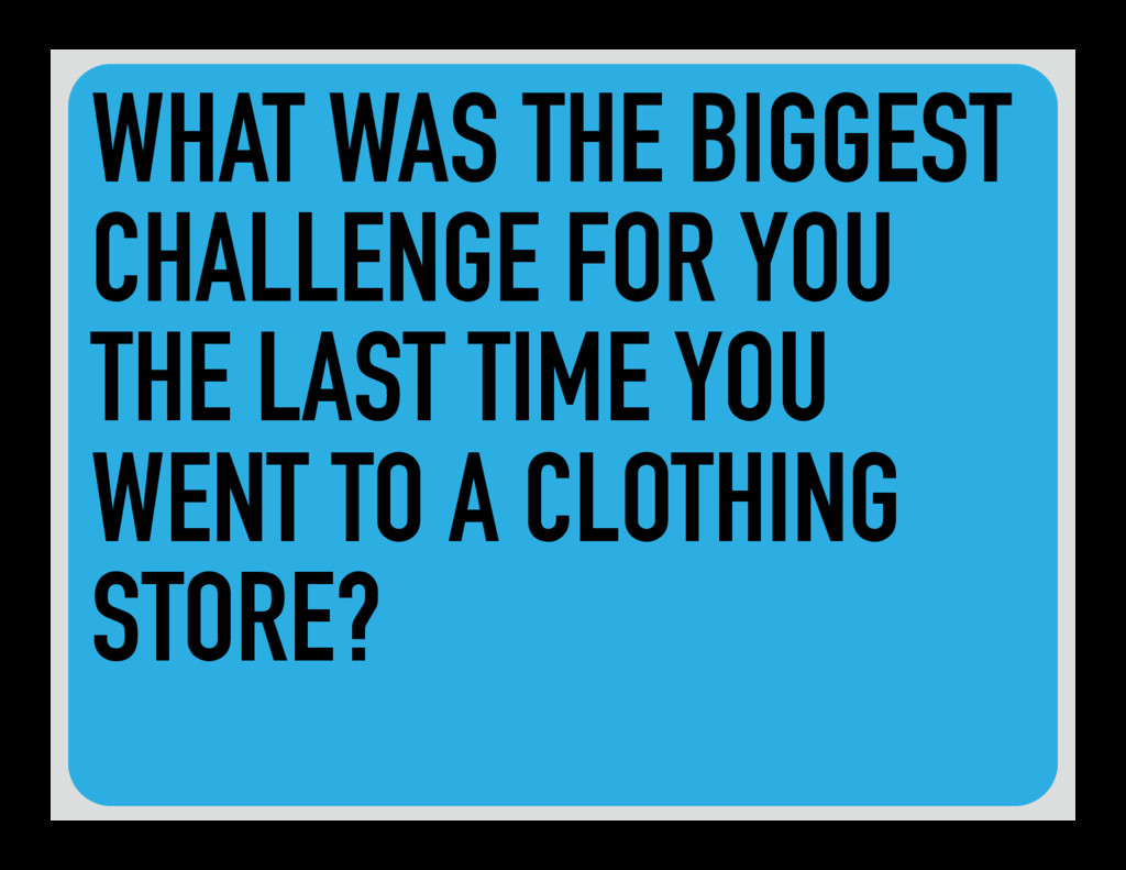 WHAT WAS THE BIGGEST CHALLENGE FOR YOU THE LAST...