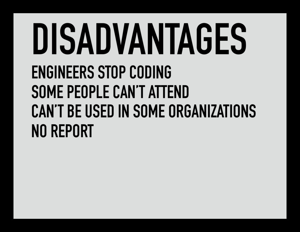 DISADVANTAGES ENGINEERS STOP CODING SOME PEOPLE...