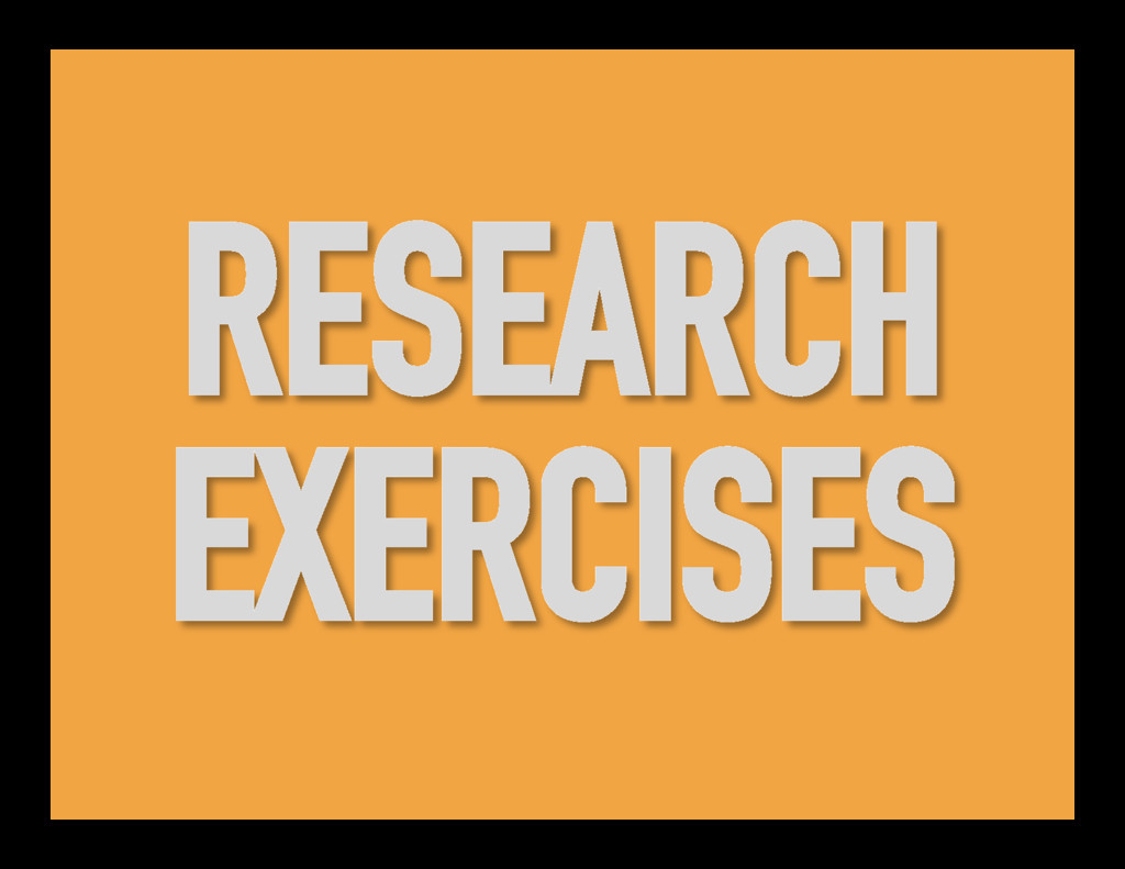 RESEARCH EXERCISES