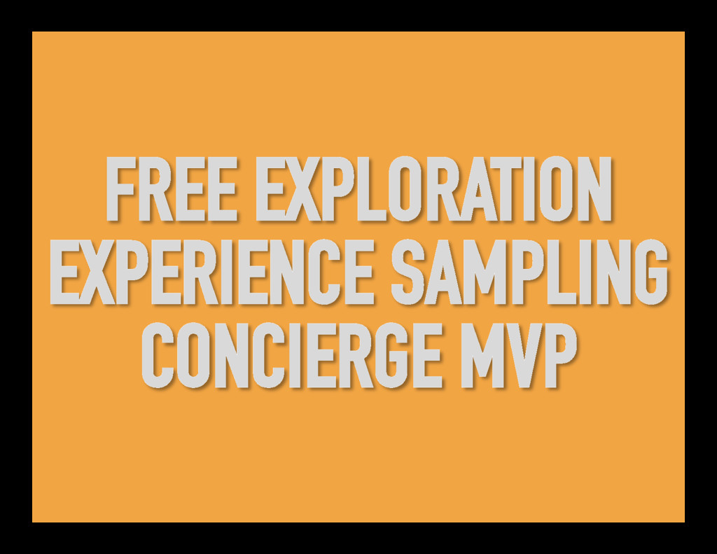 FREE EXPLORATION EXPERIENCE SAMPLING CONCIERGE ...