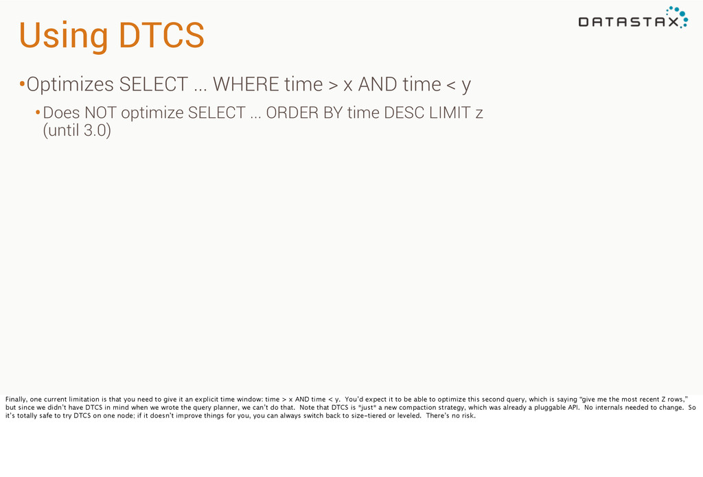 Using DTCS •Optimizes SELECT ... WHERE time > x...