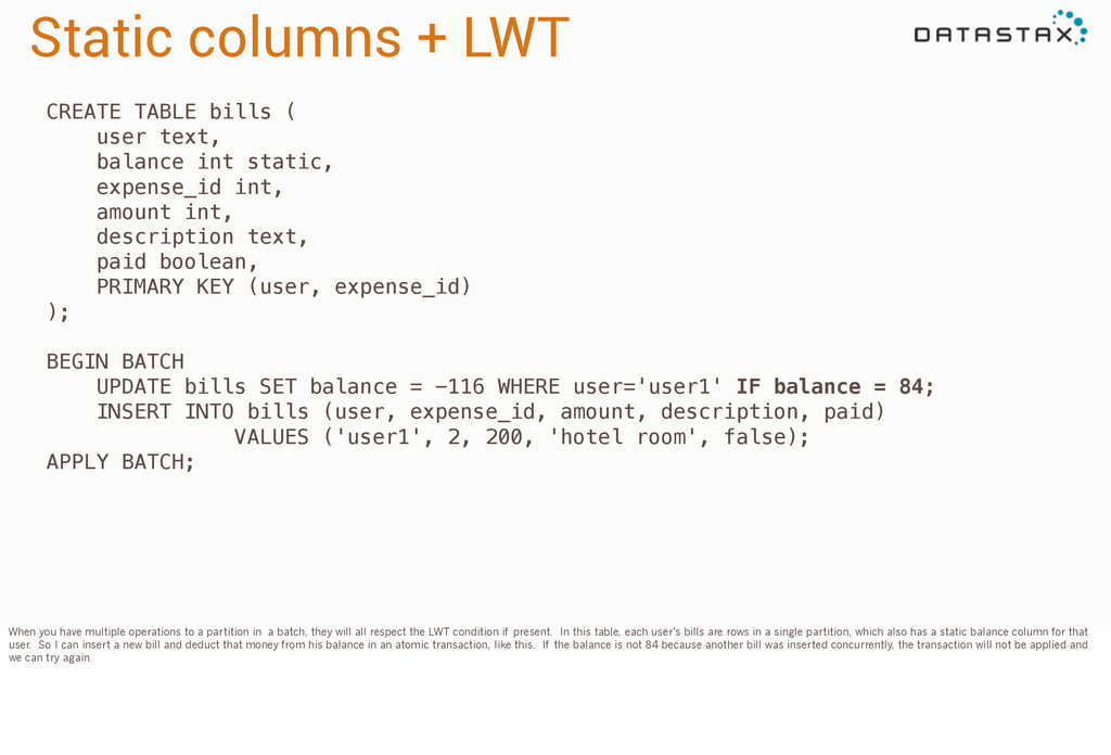 Static columns + LWT CREATE TABLE bills ( user ...
