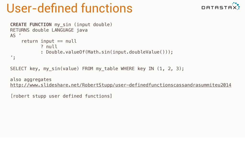 User-defined functions CREATE FUNCTION my_sin (i...