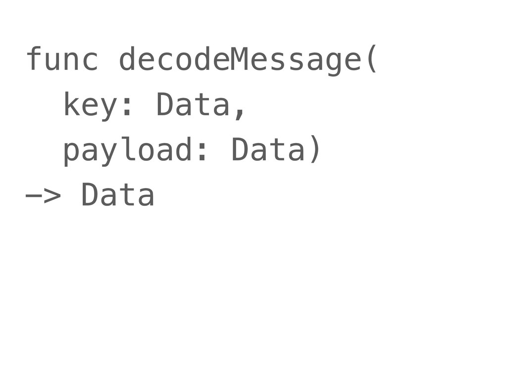 func decodeMessage( key: Data, payload: Data) -...