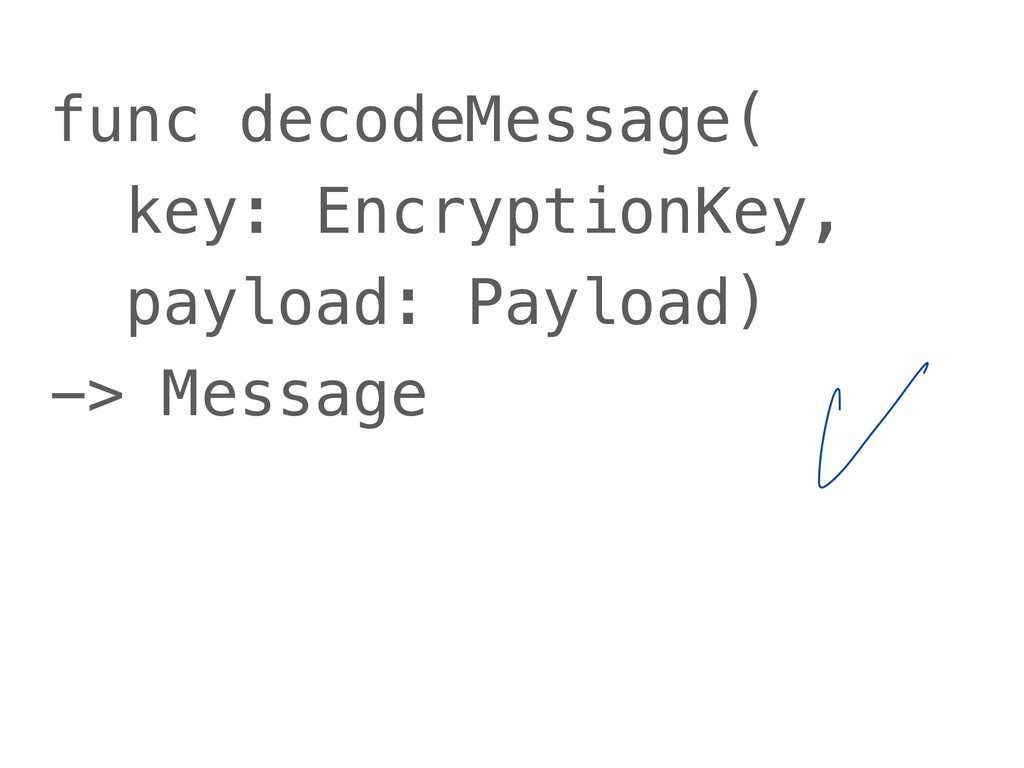 func decodeMessage( key: EncryptionKey, payload...