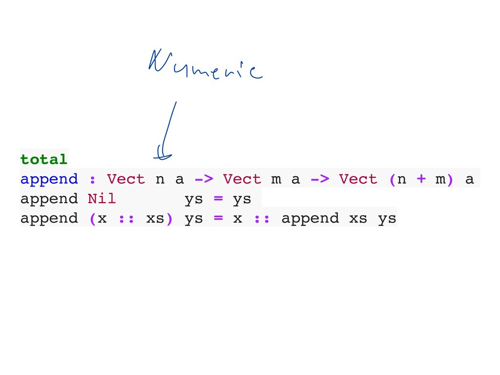 total append : Vect n a -> Vect m a -> Vect (n ...