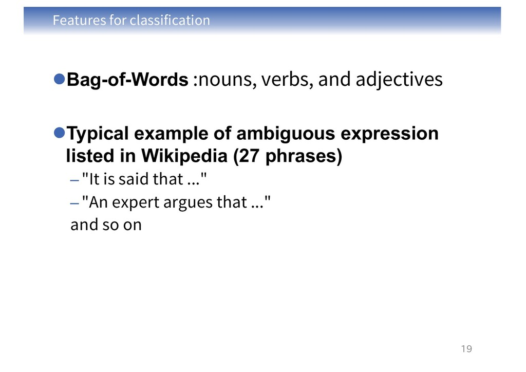 Features for classification lBag-of-Words :noun...