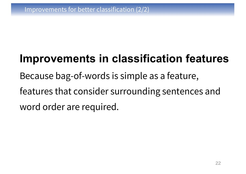 Improvements for better classification (2/2) 22 ...