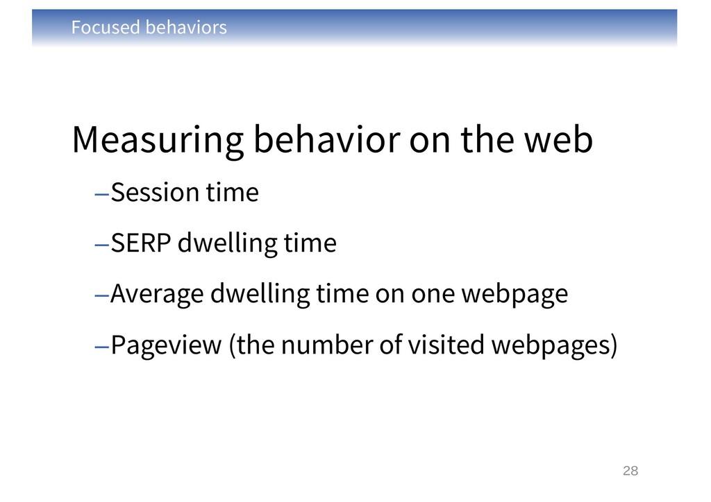 Focused behaviors Measuring behavior on the web...