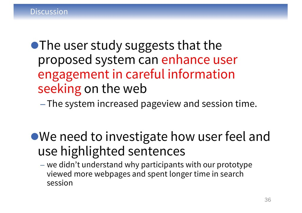 Discussion lThe user study suggests that the pr...