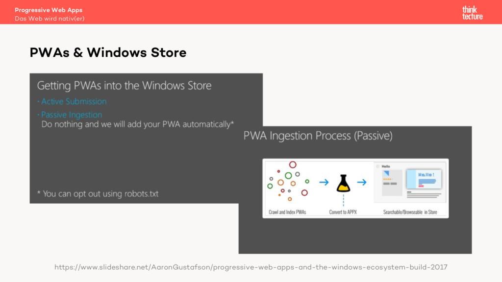 PWAs & Windows Store https://www.slideshare.net...