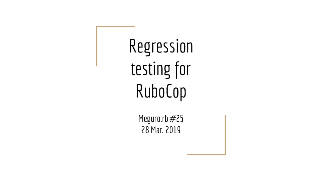 Regression testing for RuboCop Meguro.rb #25 28...