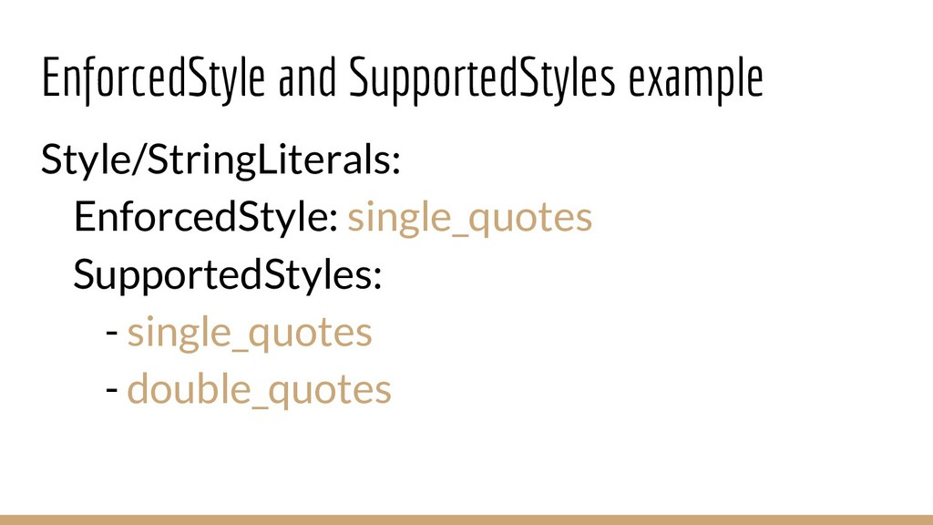 EnforcedStyle and SupportedStyles example Style...