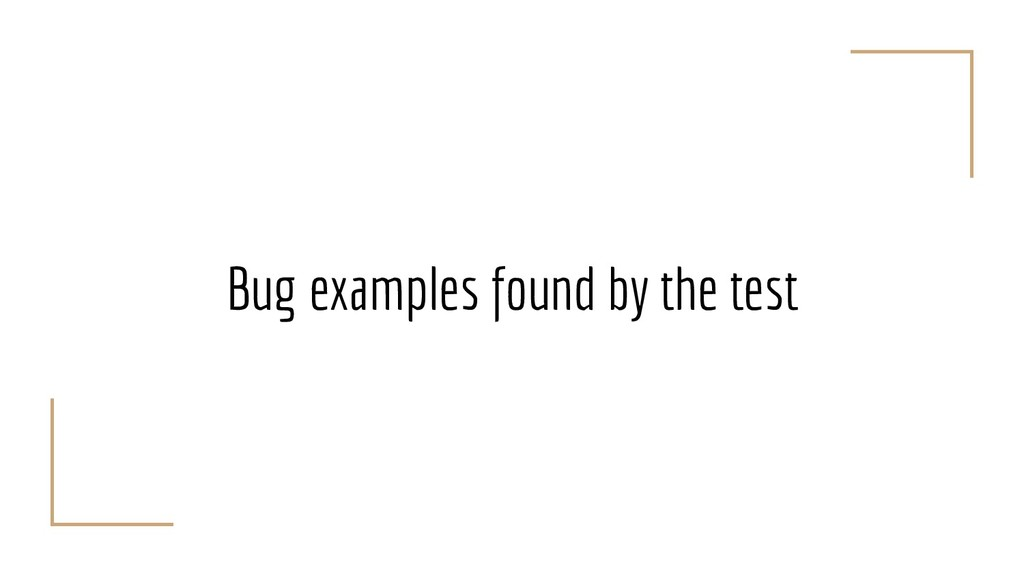 Bug examples found by the test