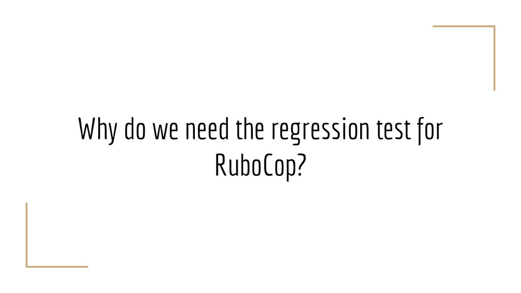 Why do we need the regression test for RuboCop?