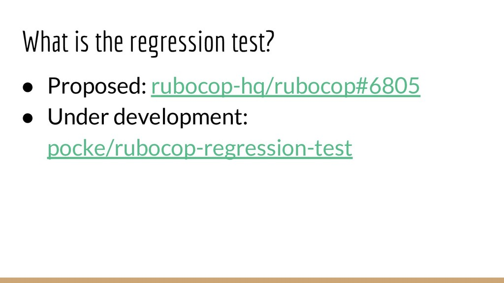 What is the regression test? ● Proposed: ruboco...