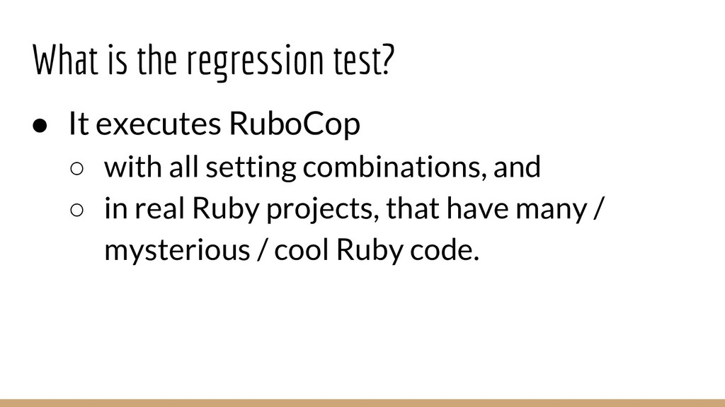 What is the regression test? ● It executes Rubo...