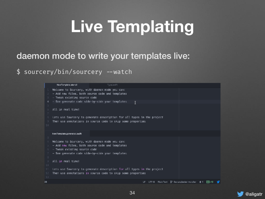 @aligatr Live Templating daemon mode to write y...