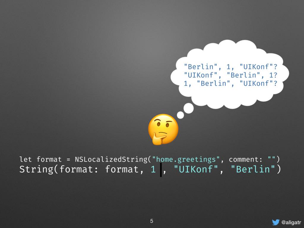 """@aligatr let format = NSLocalizedString(""""home.g..."""