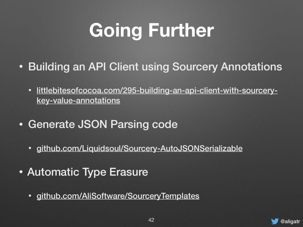 @aligatr Going Further • Building an API Client...