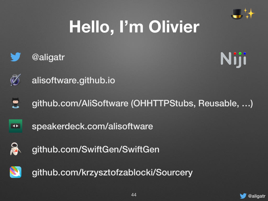 @aligatr Hello, I'm Olivier github.com/SwiftGen...