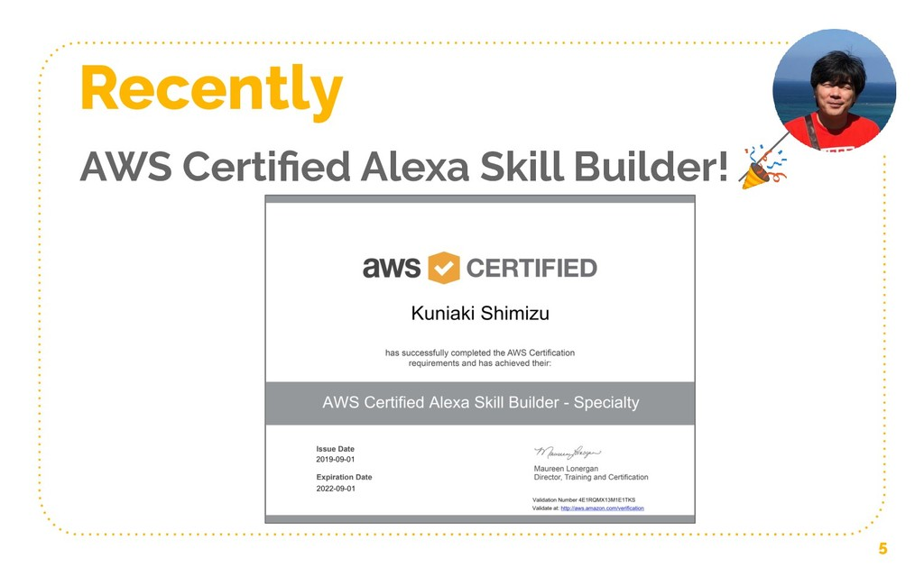 5 Recently AWS Certified Alexa Skill Builder!
