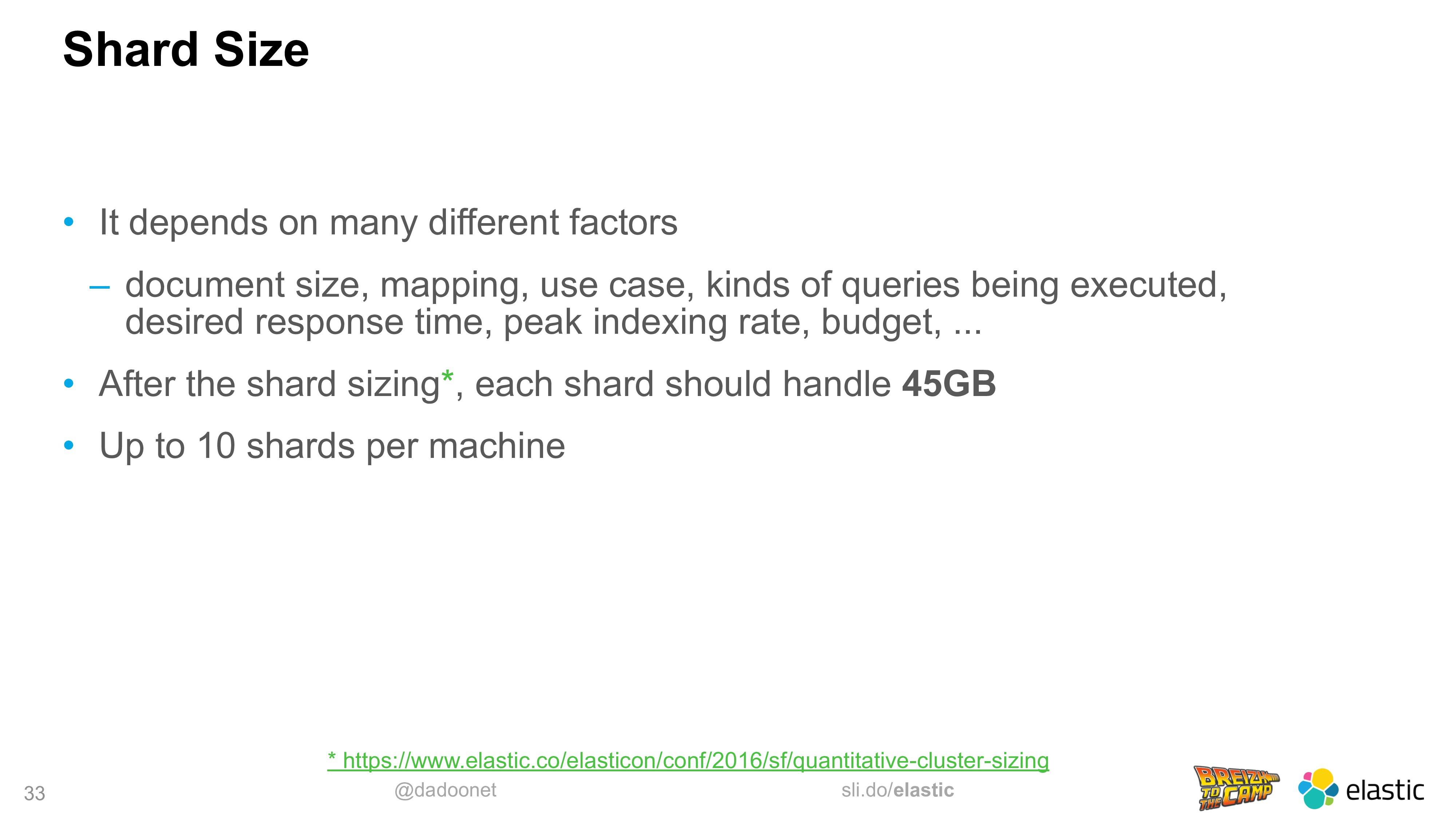 @dadoonet sli.do/elastic 33 Shard Size • It dep...