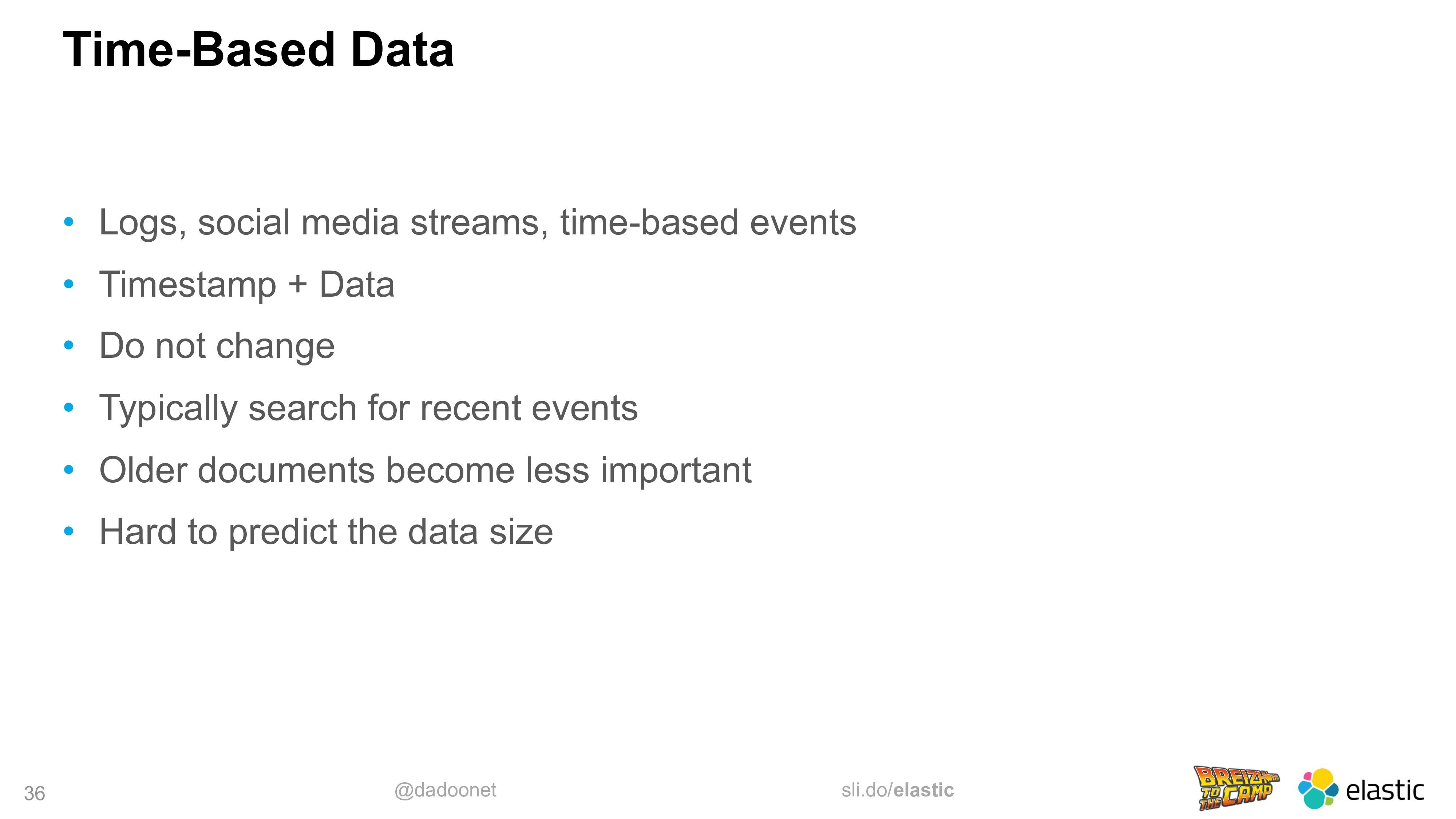 @dadoonet sli.do/elastic 36 Time-Based Data • L...