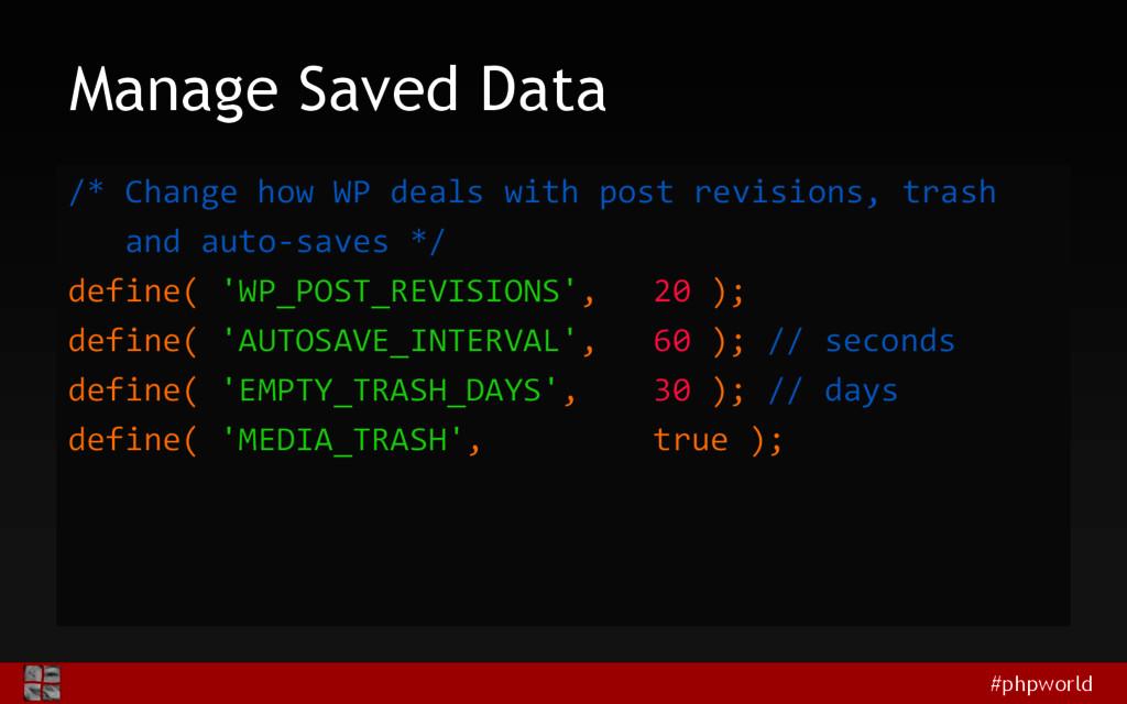 #phpworld Manage Saved Data /* Change how WP de...