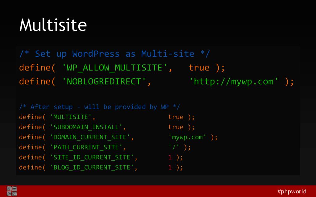 #phpworld Multisite /* Set up WordPress as Mult...