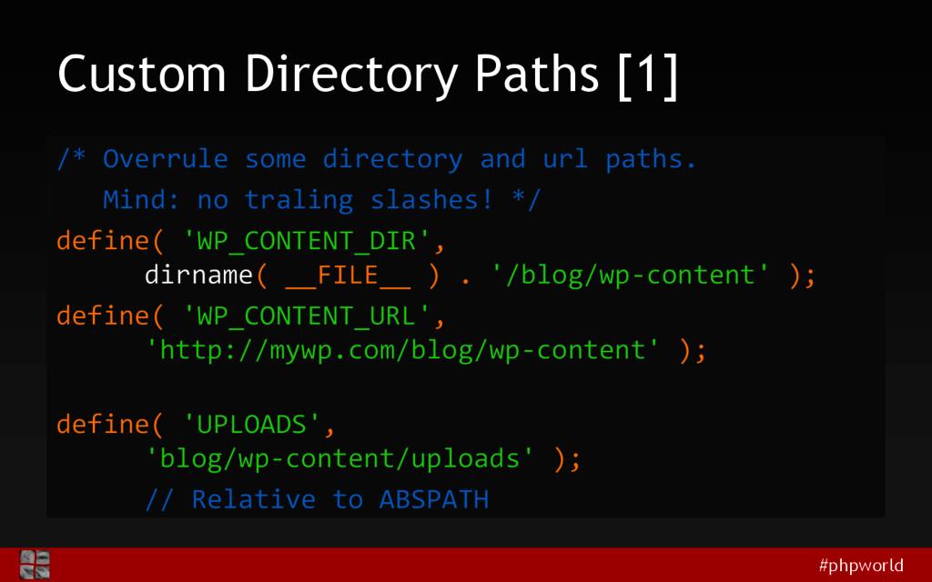 #phpworld Custom Directory Paths [1] /* Overrul...