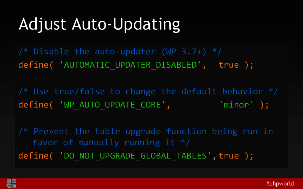 #phpworld Adjust Auto-Updating /* Disable the a...