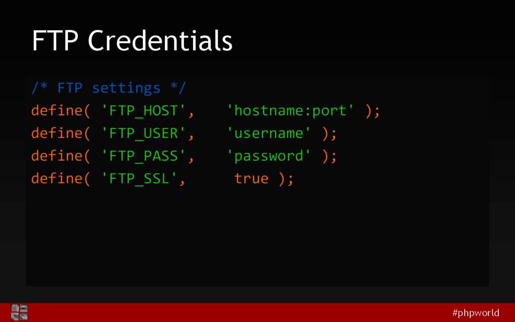 #phpworld FTP Credentials /* FTP settings */ de...
