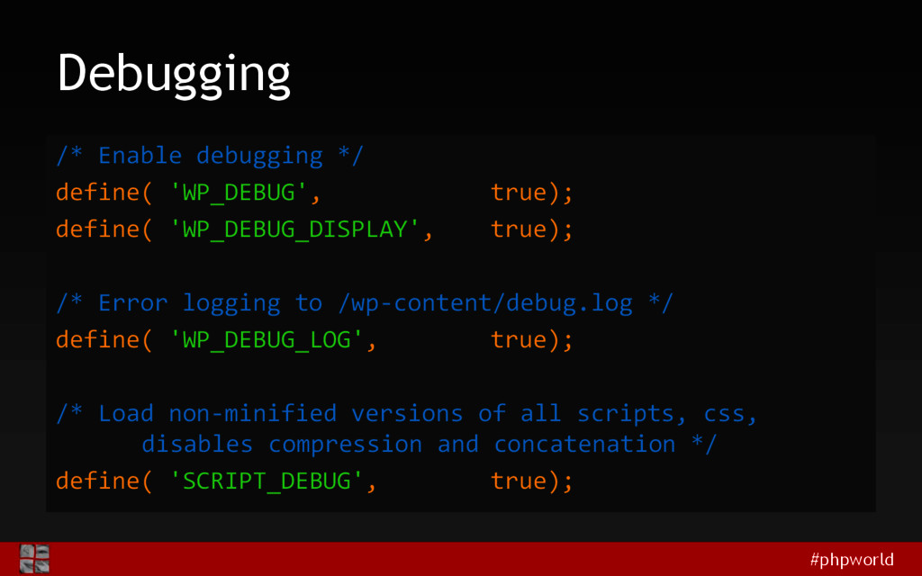 #phpworld Debugging /* Enable debugging */ defi...