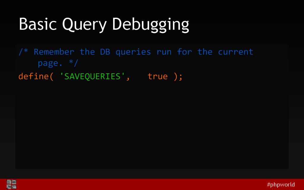 #phpworld Basic Query Debugging /* Remember the...