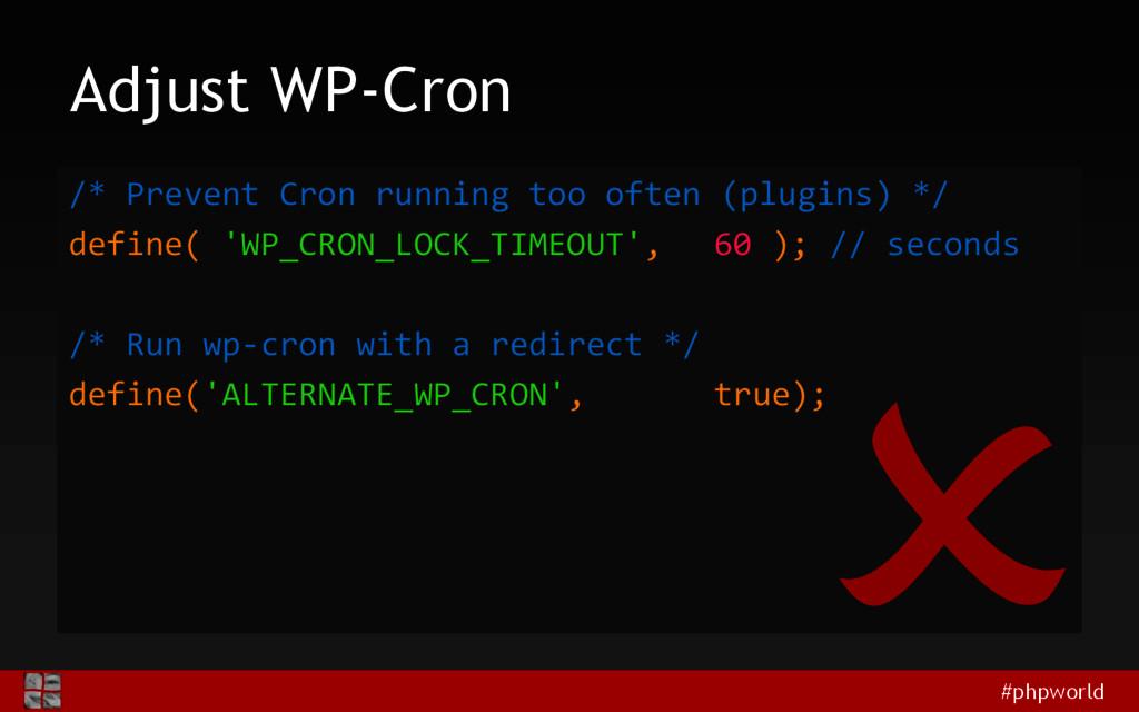 #phpworld Adjust WP-Cron /* Prevent Cron runnin...