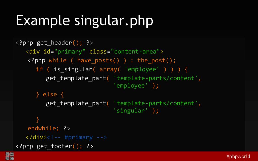 #phpworld Example singular.php <?php get_header...