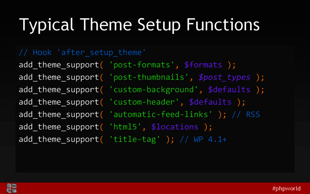#phpworld Typical Theme Setup Functions // Hook...