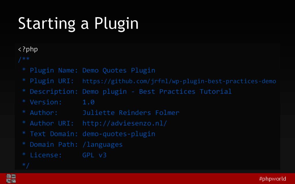 #phpworld Starting a Plugin <?php /** * Plugin ...