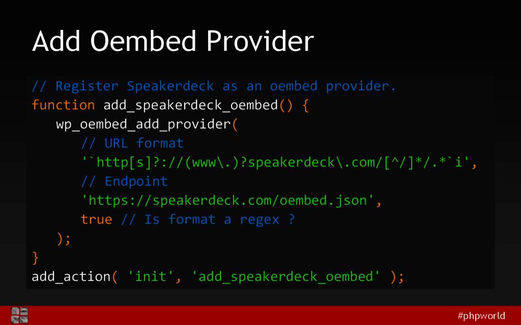 #phpworld Add Oembed Provider // Register Speak...