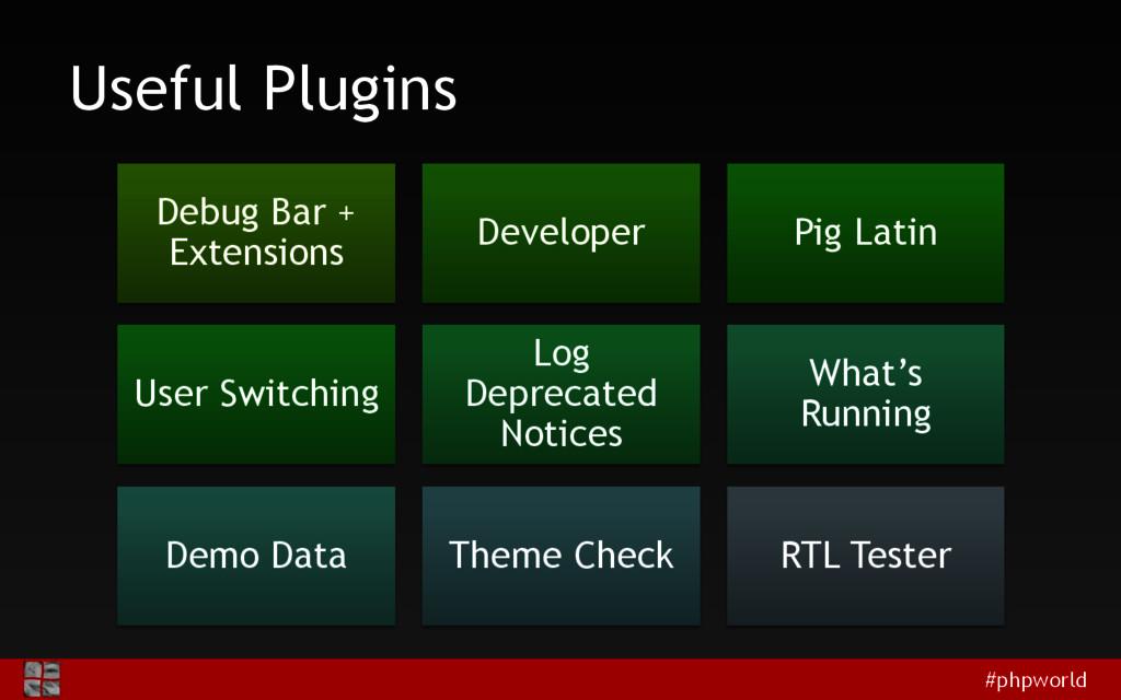 #phpworld Useful Plugins Debug Bar + Extensions...