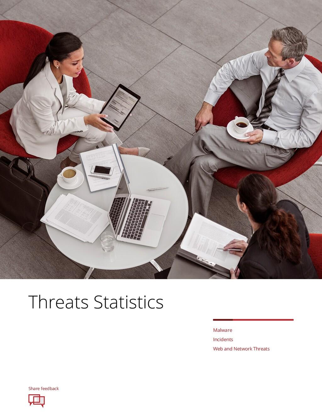 Share feedback Threats Statistics Malware Incid...