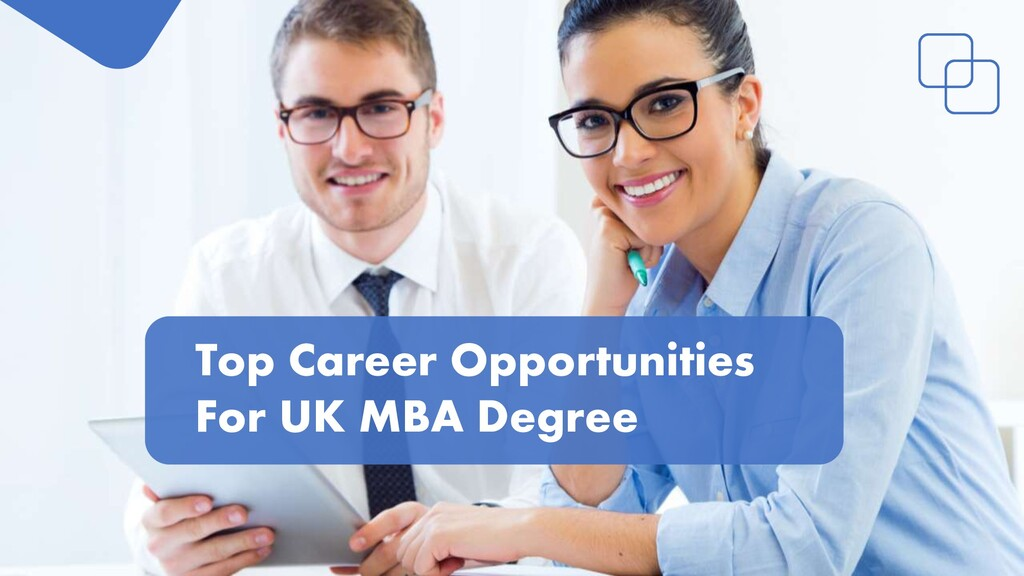 Top Career Opportunities For UK MBA Degree